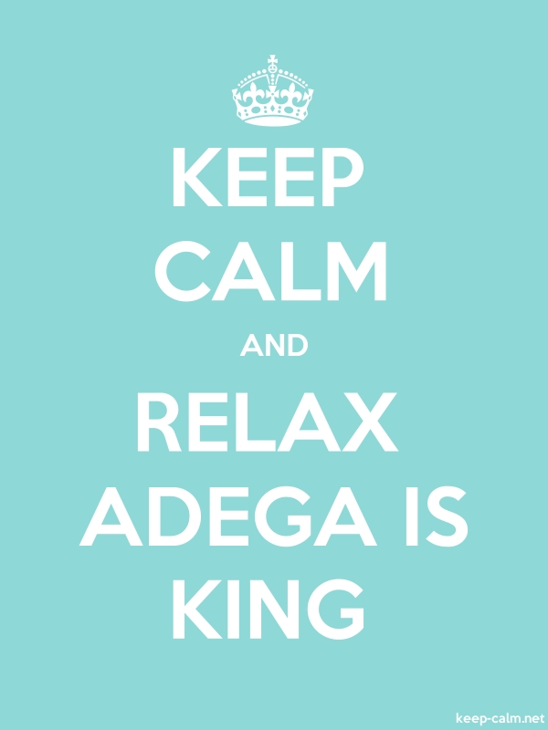 KEEP CALM AND RELAX ADEGA IS KING - white/lightblue - Default (600x800)