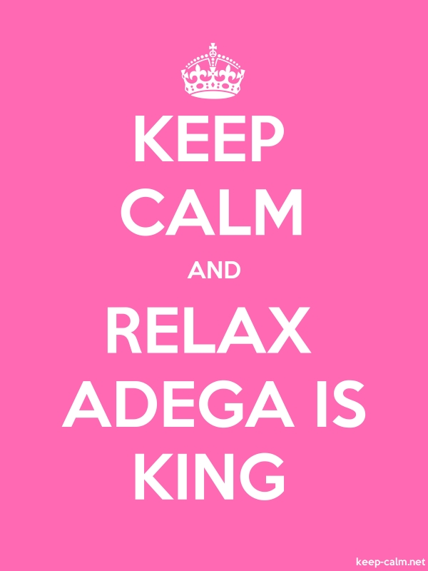 KEEP CALM AND RELAX ADEGA IS KING - white/pink - Default (600x800)
