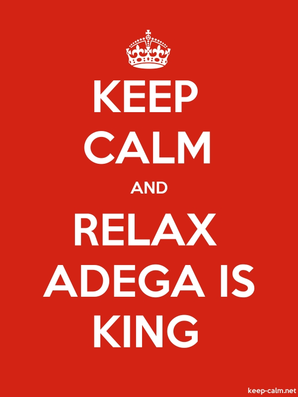KEEP CALM AND RELAX ADEGA IS KING - white/red - Default (600x800)