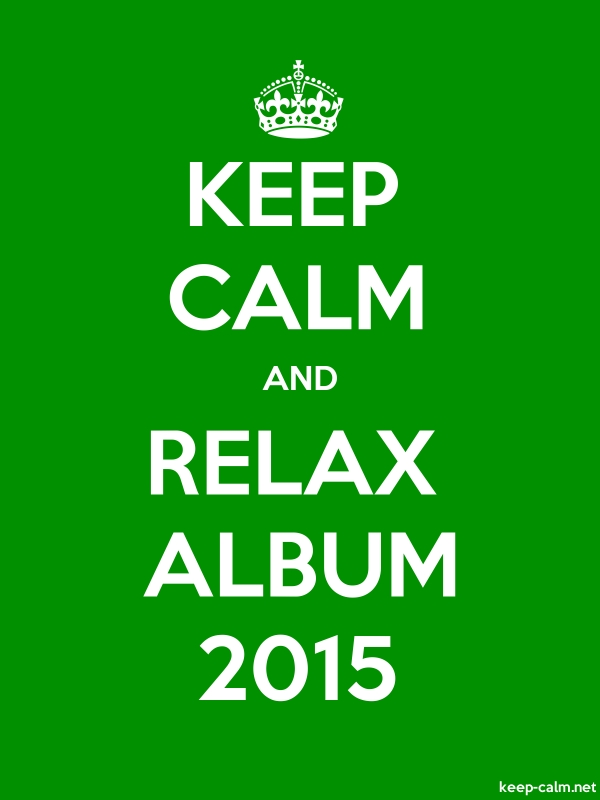 KEEP CALM AND RELAX ALBUM 2015 - white/green - Default (600x800)