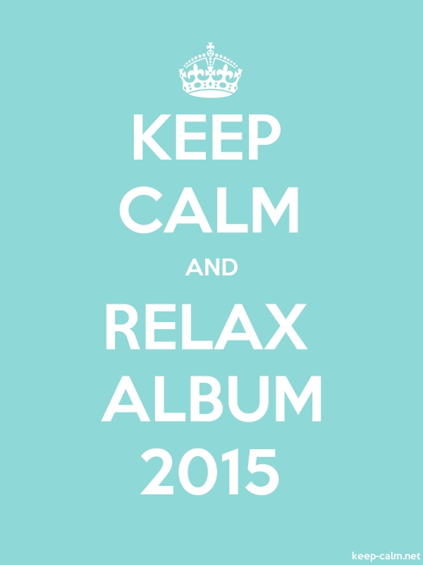 KEEP CALM AND RELAX ALBUM 2015 - white/lightblue - Default (600x800)
