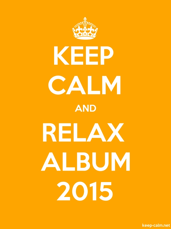 KEEP CALM AND RELAX ALBUM 2015 - white/orange - Default (600x800)