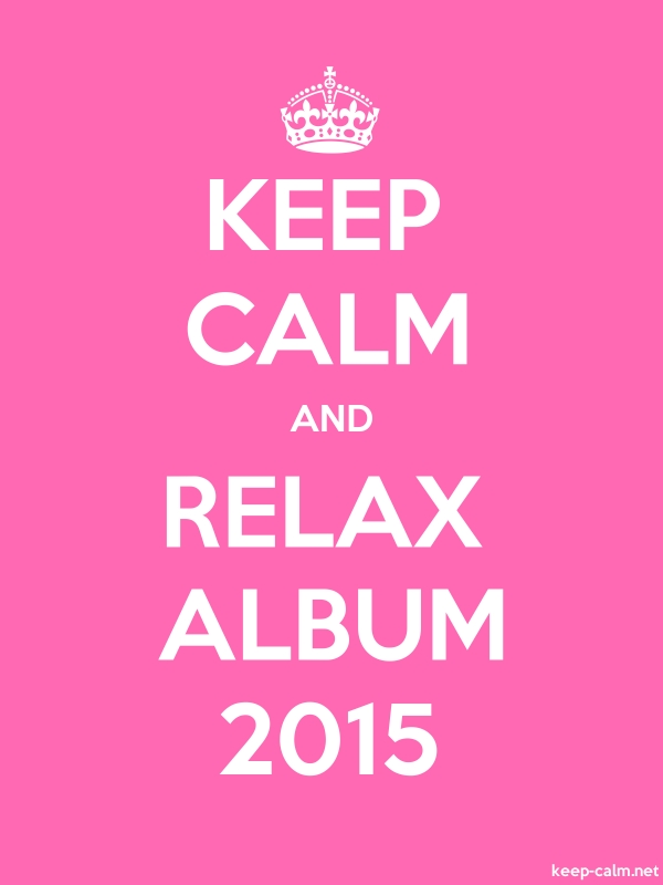 KEEP CALM AND RELAX ALBUM 2015 - white/pink - Default (600x800)