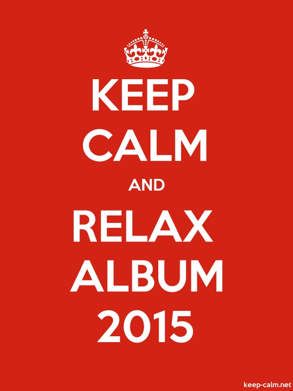 KEEP CALM AND RELAX ALBUM 2015 - white/red - Default (600x800)