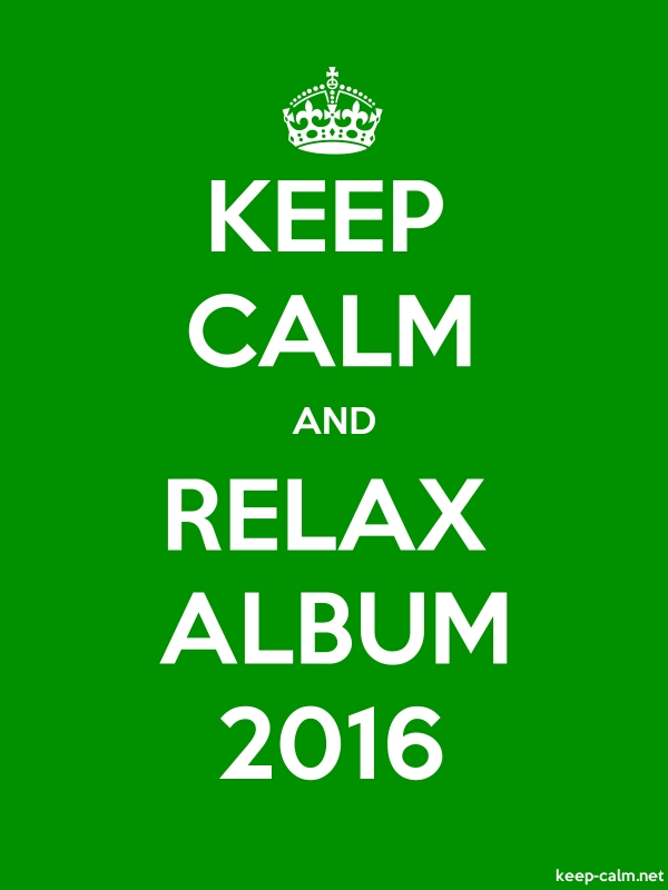KEEP CALM AND RELAX ALBUM 2016 - white/green - Default (600x800)