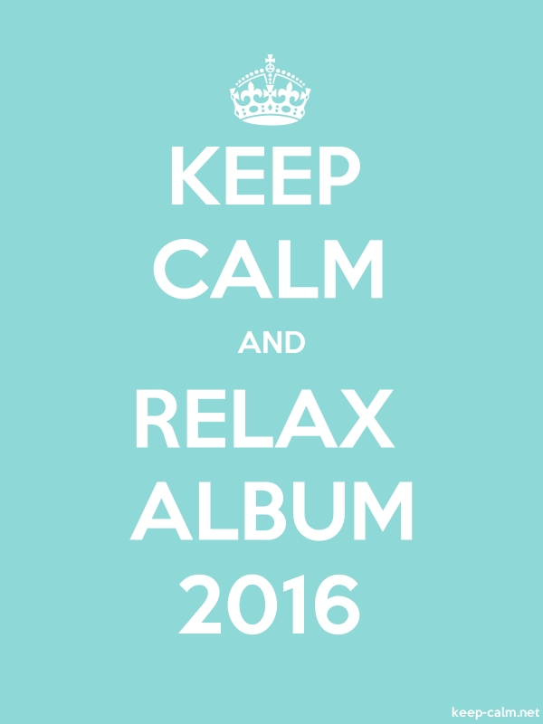 KEEP CALM AND RELAX ALBUM 2016 - white/lightblue - Default (600x800)