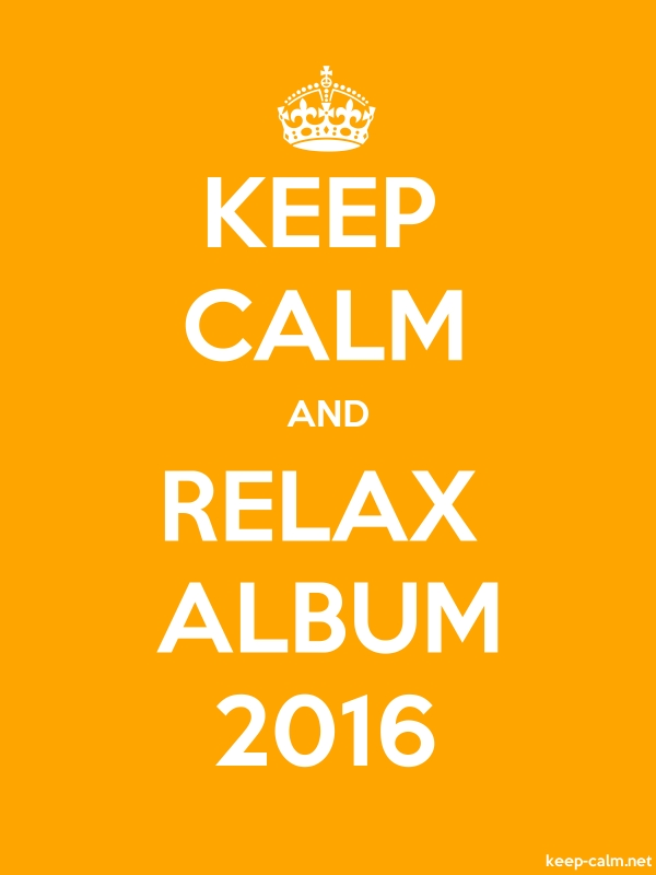 KEEP CALM AND RELAX ALBUM 2016 - white/orange - Default (600x800)