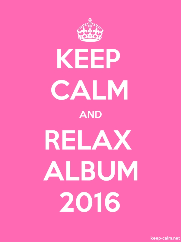 KEEP CALM AND RELAX ALBUM 2016 - white/pink - Default (600x800)