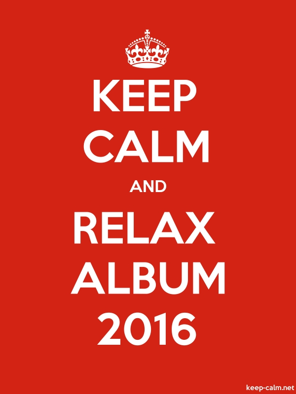 KEEP CALM AND RELAX ALBUM 2016 - white/red - Default (600x800)