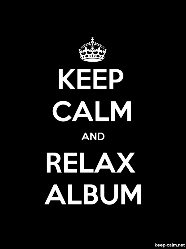 KEEP CALM AND RELAX ALBUM - white/black - Default (600x800)
