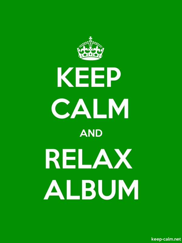 KEEP CALM AND RELAX ALBUM - white/green - Default (600x800)