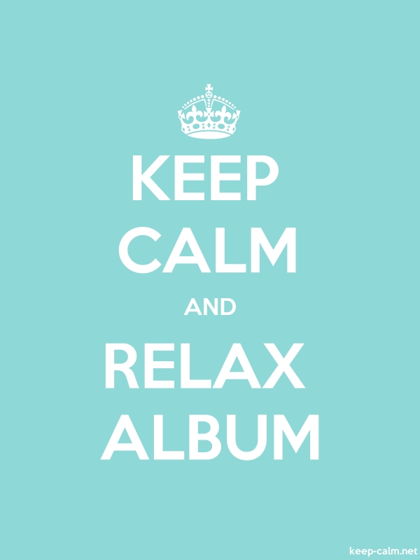 KEEP CALM AND RELAX ALBUM - white/lightblue - Default (600x800)