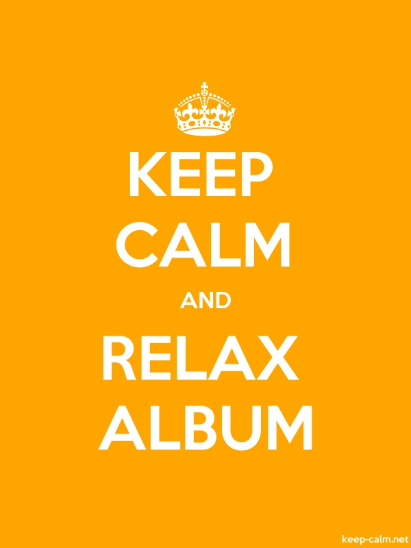 KEEP CALM AND RELAX ALBUM - white/orange - Default (600x800)
