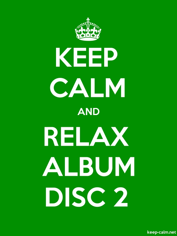 KEEP CALM AND RELAX ALBUM DISC 2 - white/green - Default (600x800)