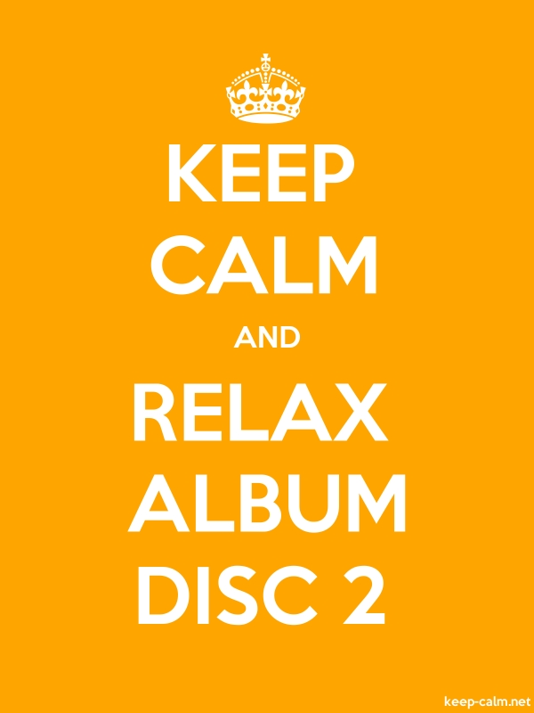 KEEP CALM AND RELAX ALBUM DISC 2 - white/orange - Default (600x800)