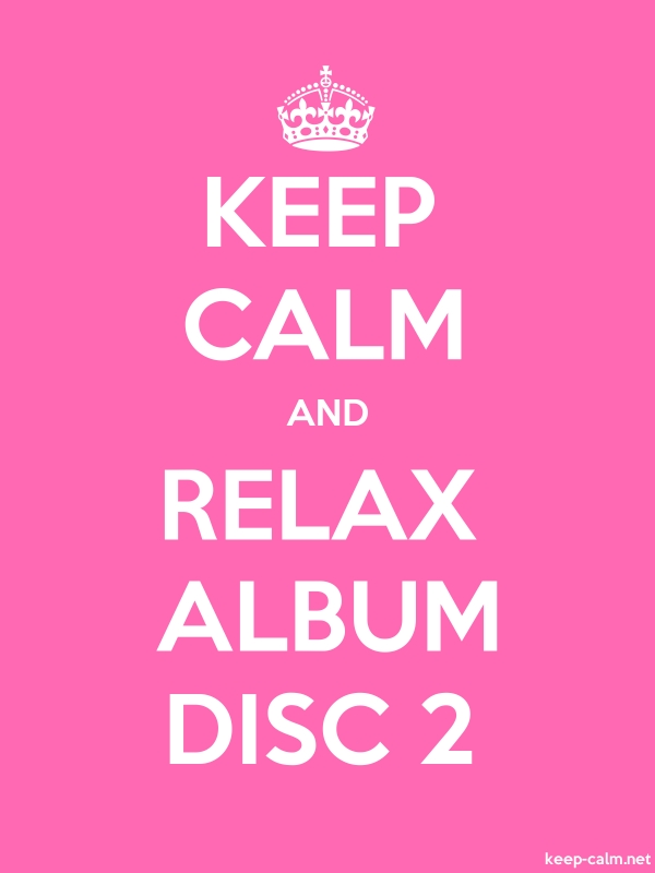 KEEP CALM AND RELAX ALBUM DISC 2 - white/pink - Default (600x800)