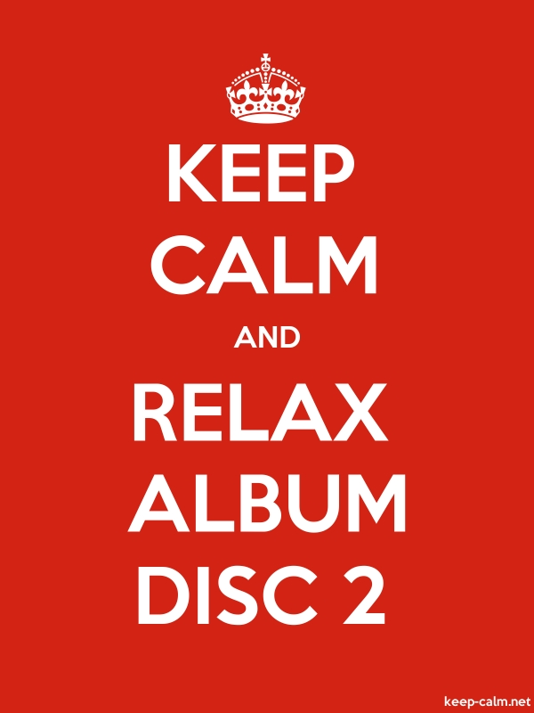 KEEP CALM AND RELAX ALBUM DISC 2 - white/red - Default (600x800)