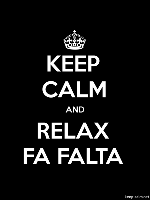 KEEP CALM AND RELAX FA FALTA - white/black - Default (600x800)