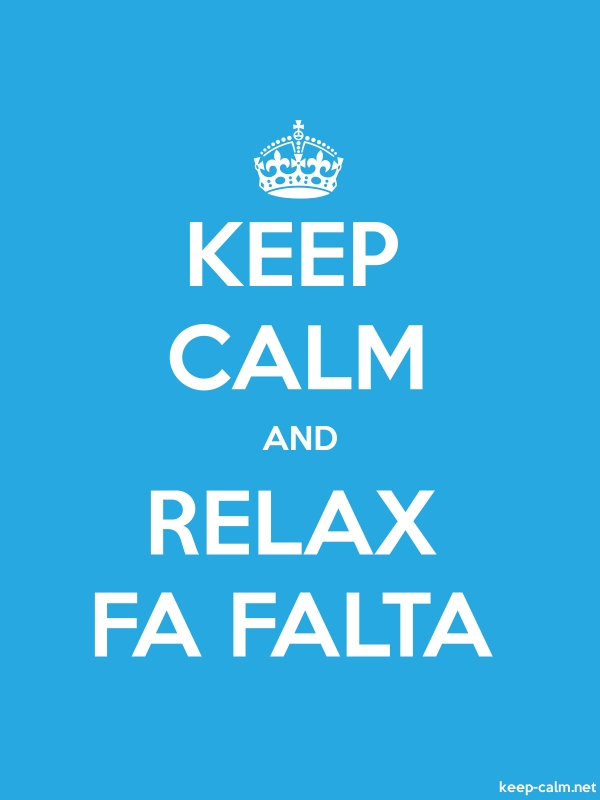 KEEP CALM AND RELAX FA FALTA - white/blue - Default (600x800)