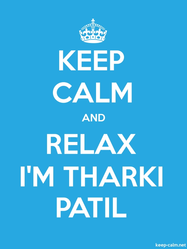 KEEP CALM AND RELAX I'M THARKI PATIL - white/blue - Default (600x800)