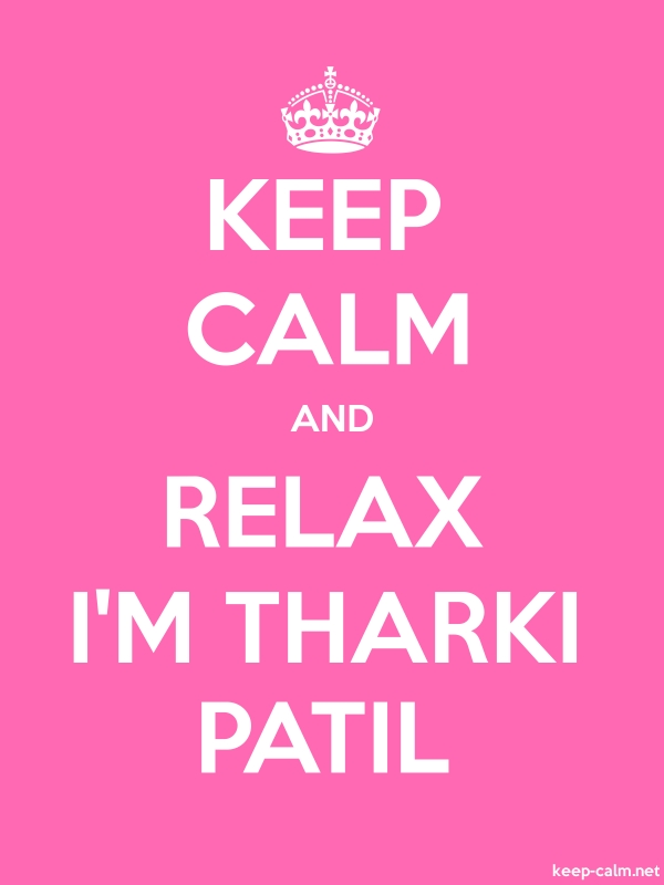 KEEP CALM AND RELAX I'M THARKI PATIL - white/pink - Default (600x800)