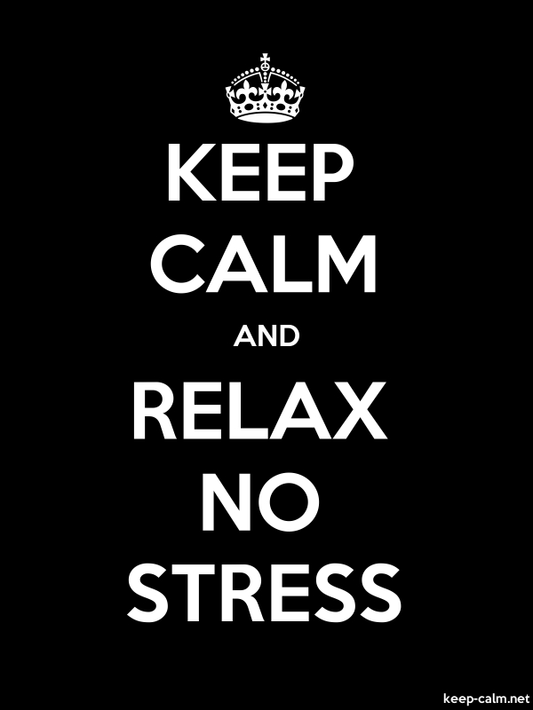 KEEP CALM AND RELAX NO STRESS - white/black - Default (600x800)