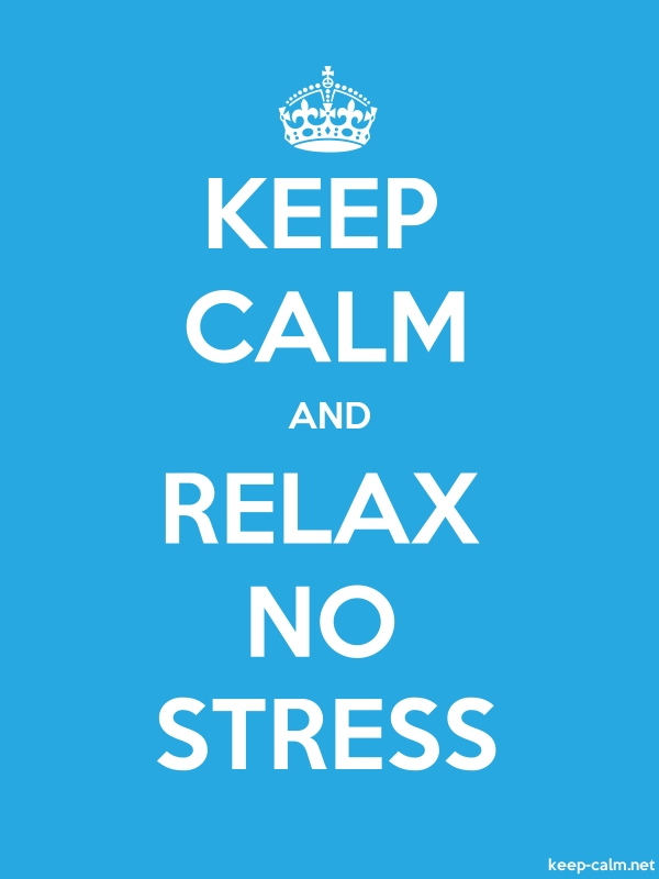 KEEP CALM AND RELAX NO STRESS - white/blue - Default (600x800)