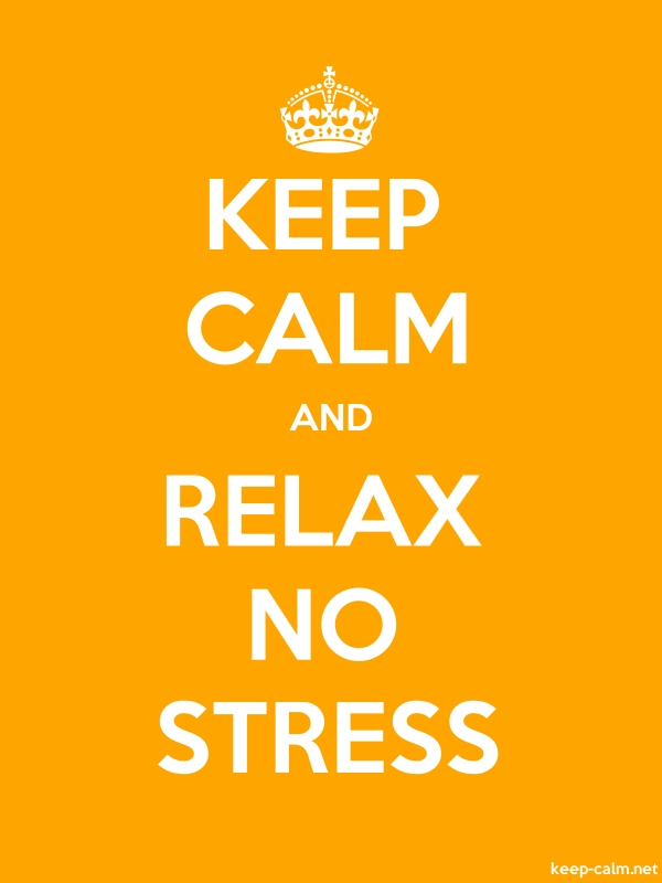 KEEP CALM AND RELAX NO STRESS - white/orange - Default (600x800)
