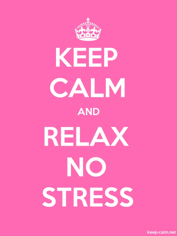 KEEP CALM AND RELAX NO STRESS - white/pink - Default (600x800)