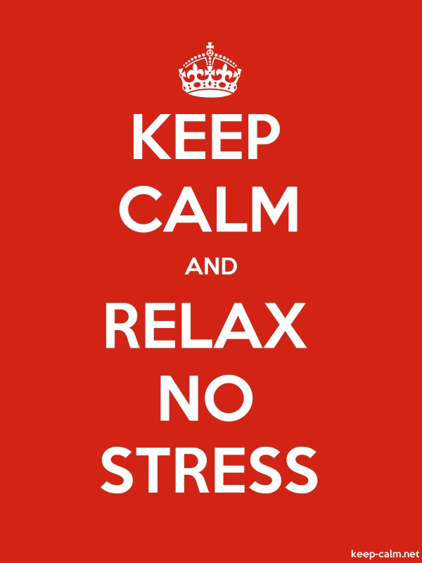 KEEP CALM AND RELAX NO STRESS - white/red - Default (600x800)