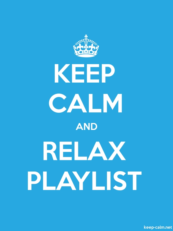 KEEP CALM AND RELAX PLAYLIST - white/blue - Default (600x800)