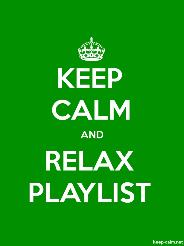 KEEP CALM AND RELAX PLAYLIST - white/green - Default (600x800)
