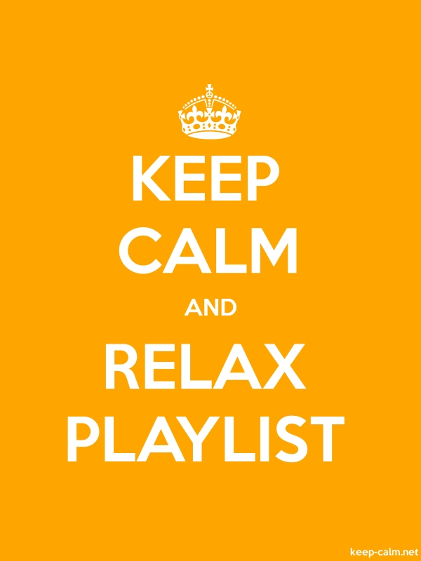 KEEP CALM AND RELAX PLAYLIST - white/orange - Default (600x800)