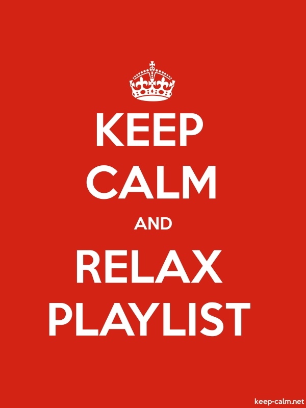 KEEP CALM AND RELAX PLAYLIST - white/red - Default (600x800)