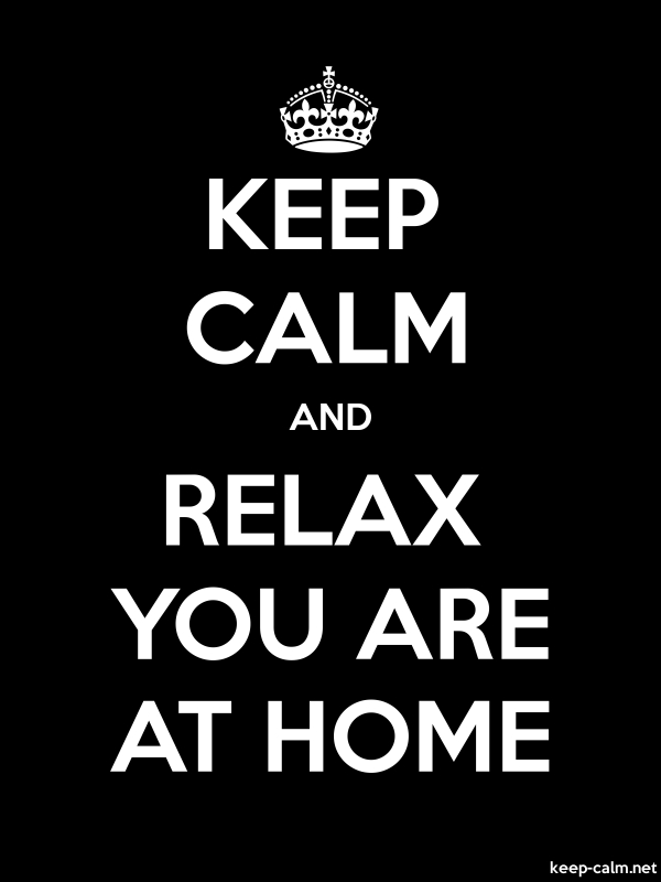 KEEP CALM AND RELAX YOU ARE AT HOME - white/black - Default (600x800)