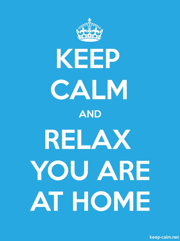 KEEP CALM AND RELAX YOU ARE AT HOME - white/blue - Default (600x800)
