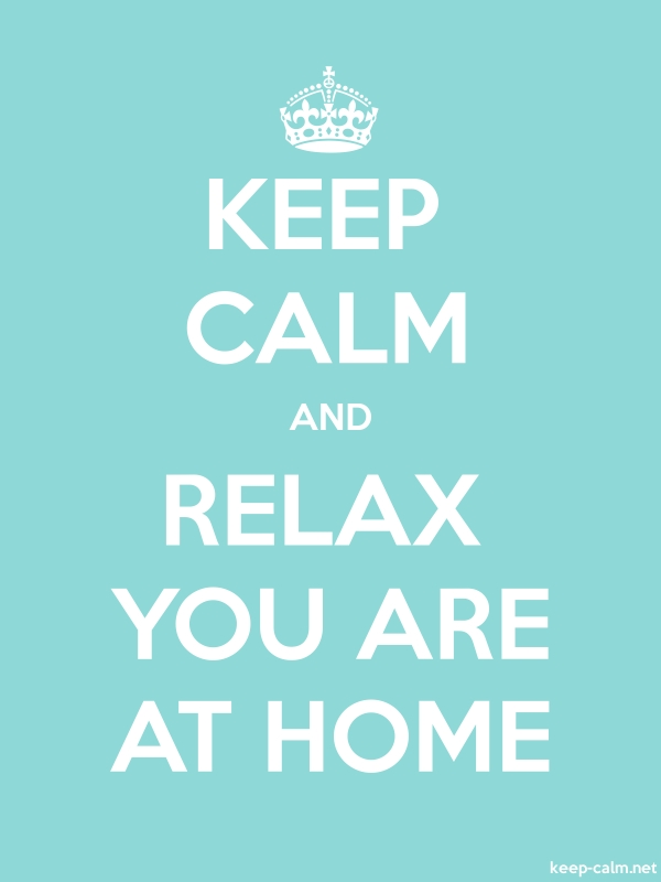 KEEP CALM AND RELAX YOU ARE AT HOME - white/lightblue - Default (600x800)