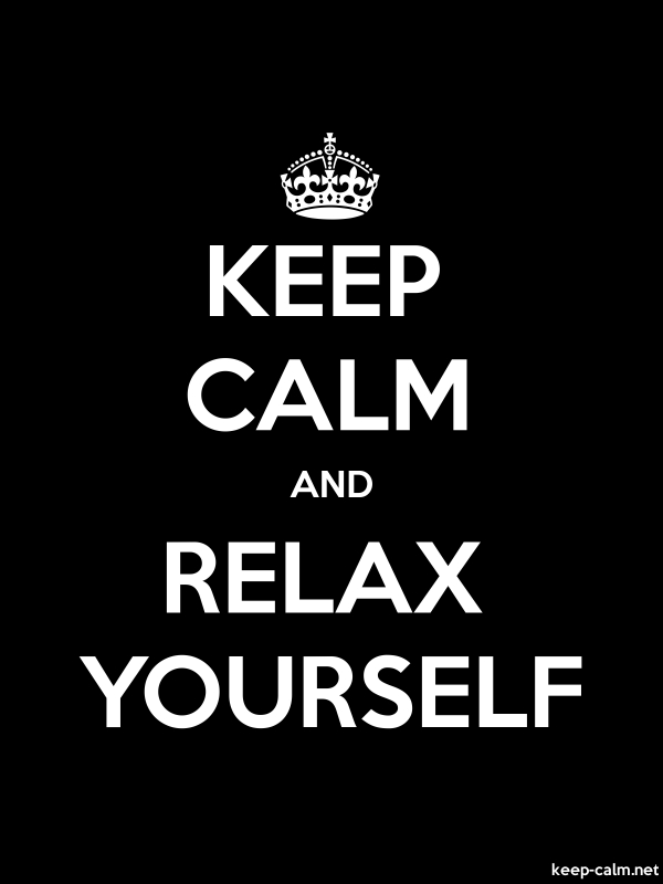 KEEP CALM AND RELAX YOURSELF - white/black - Default (600x800)