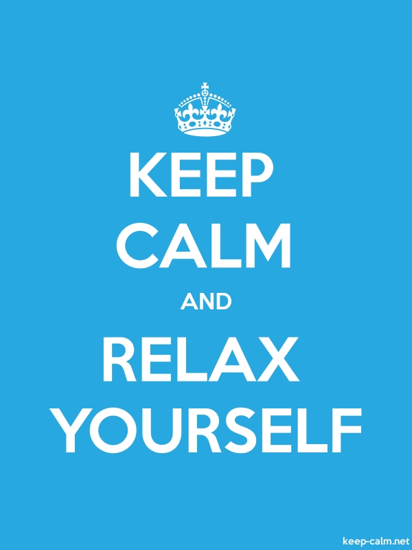 KEEP CALM AND RELAX YOURSELF - white/blue - Default (600x800)