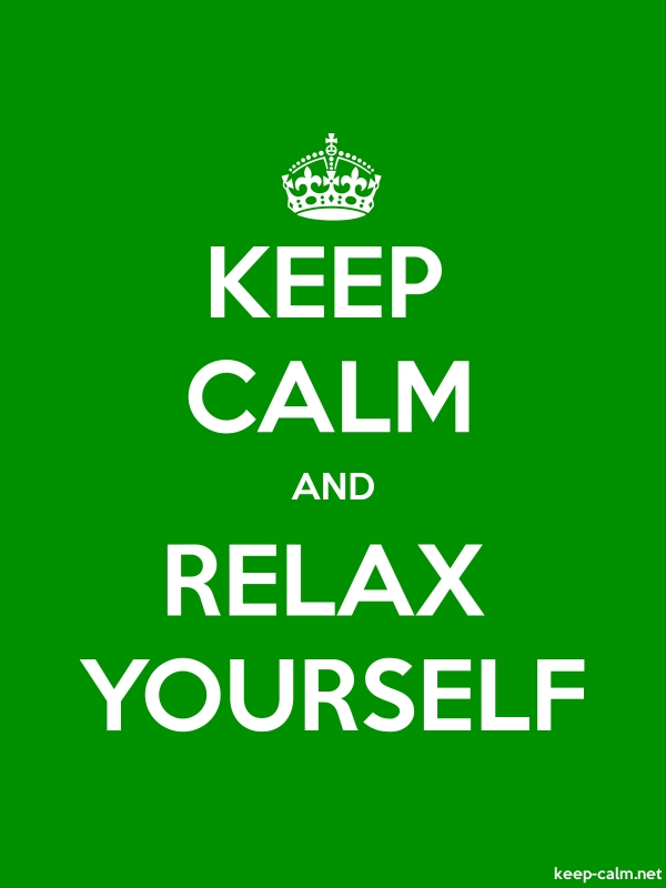 KEEP CALM AND RELAX YOURSELF - white/green - Default (600x800)
