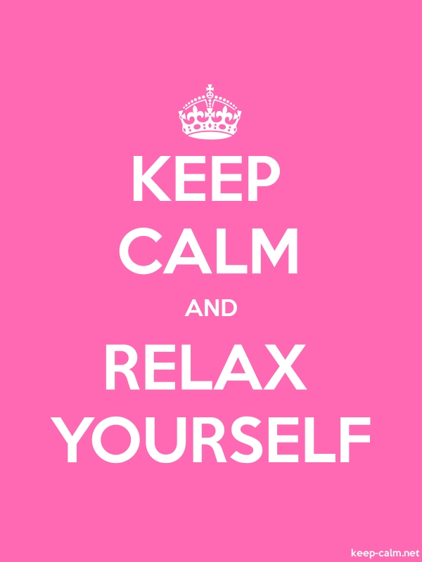 KEEP CALM AND RELAX YOURSELF - white/pink - Default (600x800)