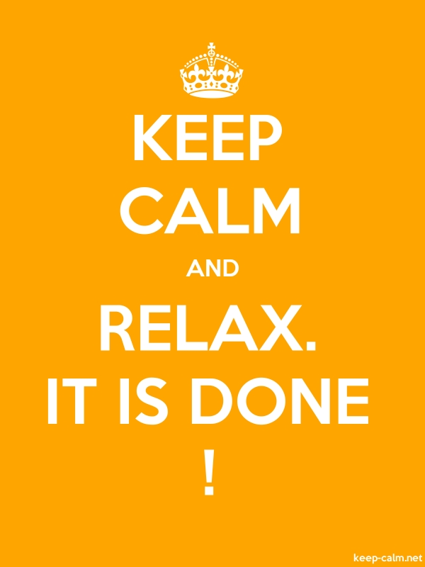 KEEP CALM AND RELAX. IT IS DONE ! - white/orange - Default (600x800)