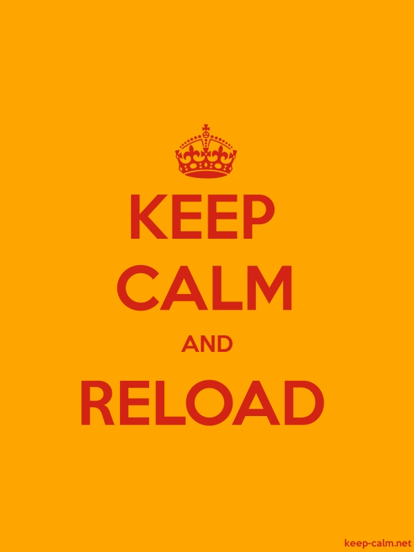 KEEP CALM AND RELOAD - red/orange - Default (600x800)