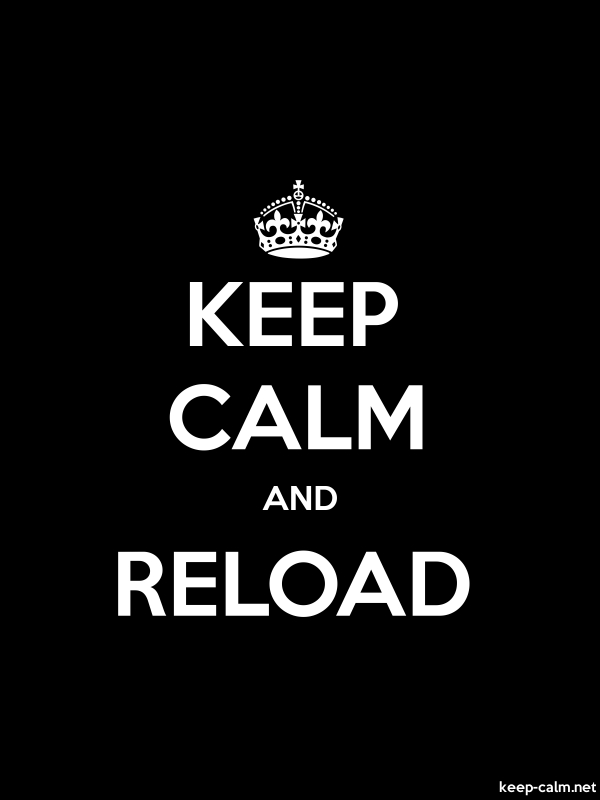 KEEP CALM AND RELOAD - white/black - Default (600x800)