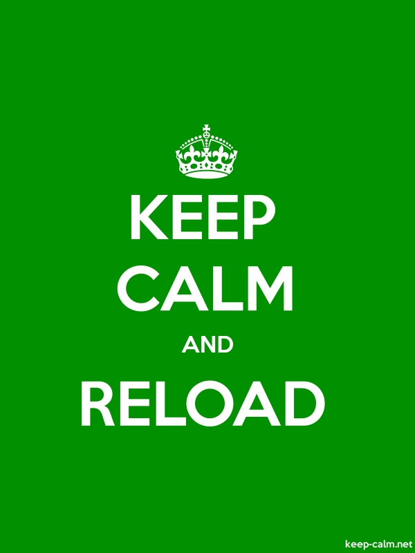 KEEP CALM AND RELOAD - white/green - Default (600x800)
