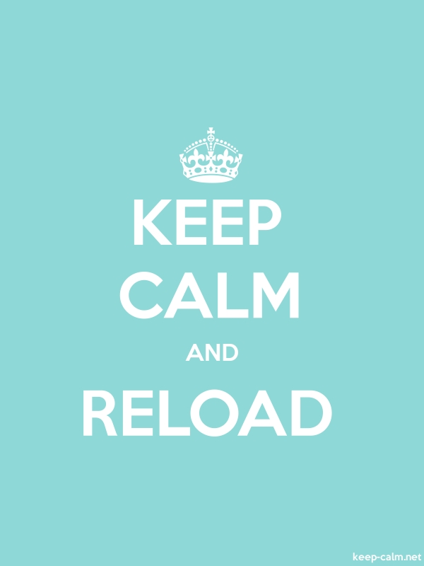 KEEP CALM AND RELOAD - white/lightblue - Default (600x800)