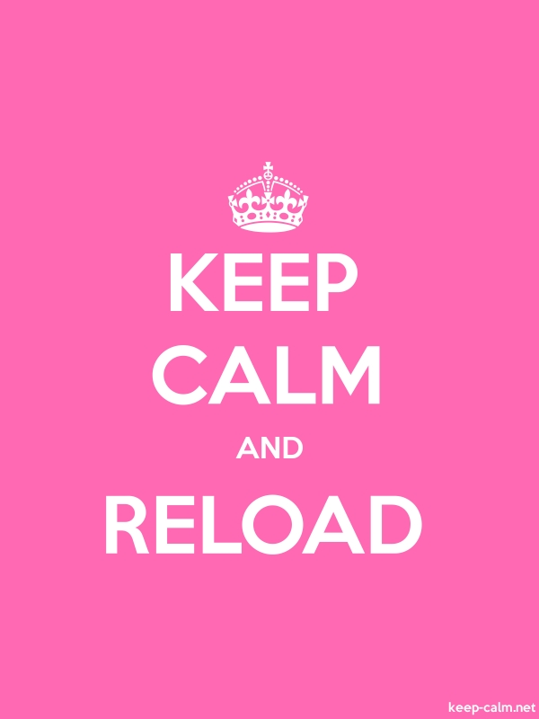 KEEP CALM AND RELOAD - white/pink - Default (600x800)