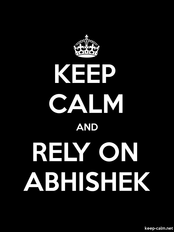 KEEP CALM AND RELY ON ABHISHEK - white/black - Default (600x800)
