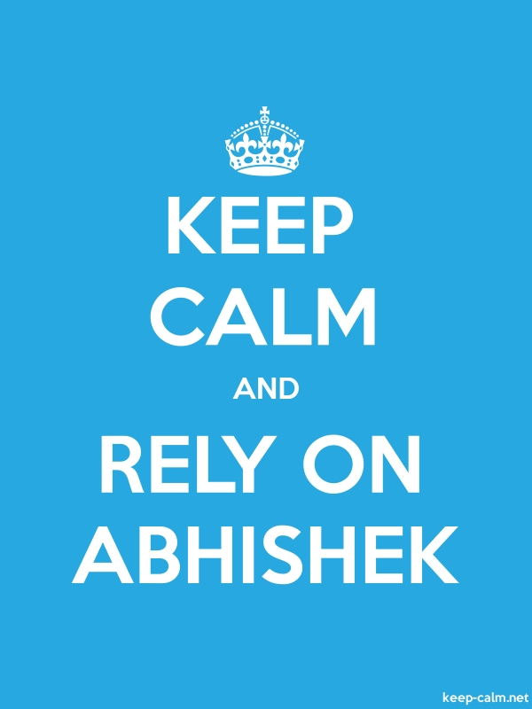 KEEP CALM AND RELY ON ABHISHEK - white/blue - Default (600x800)