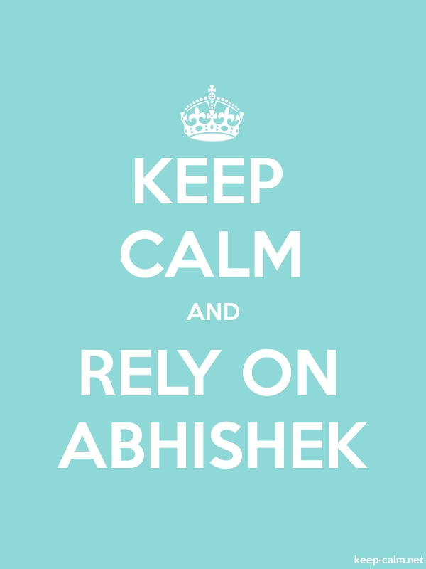 KEEP CALM AND RELY ON ABHISHEK - white/lightblue - Default (600x800)